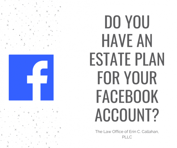 Do You Have An Estate Plan for Your Facebook Account?